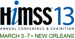 HIMSS13 March 3-7, New Orleans